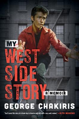 My West Side Story: A Memoir - Chakiris, George, and Harrison, Lindsay