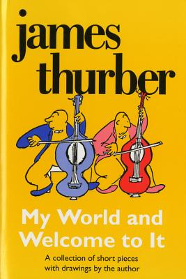 My World-And Welcome to It - Thurber, James
