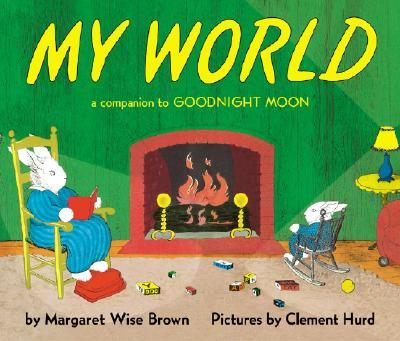 My World Board Book - Brown, Margaret Wise, and Hurd, Clement (Illustrator)