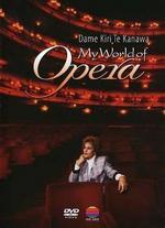 My World of Opera: Dame Kiri Te Kanawa