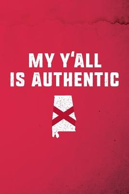 My y'all is authentic: 6x9 120-page dotted notebook journal notepad scribble book diary workbook for born and raised Alabama - Choice, Proud Alabamians