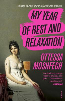 My Year of Rest and Relaxation - Moshfegh, Ottessa