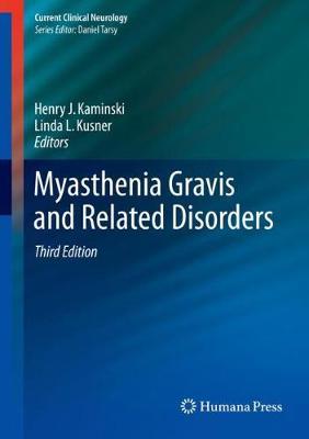 Myasthenia Gravis and Related Disorders - Kaminski, Henry J (Editor), and Kusner, Linda L (Editor)