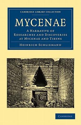 Mycenae - Schliemann, Heinrich