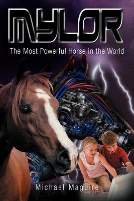 Mylor: The Most Powerful Horse in the World - Maguire, Michael