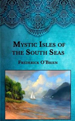 Mystic Isles of the South Seas - O'Brien, Frederick