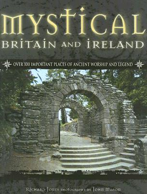 Mystical Britain and Ireland - Jones, Richard, Che, and Mason, John (Photographer)
