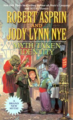 Myth-Taken Identity - Asprin, Robert, and Nye, Jody Lynn