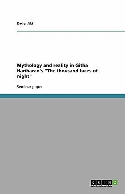 Mythology and Reality in Githa Hariharan's the Thousand Faces of Night - Aki, Kader