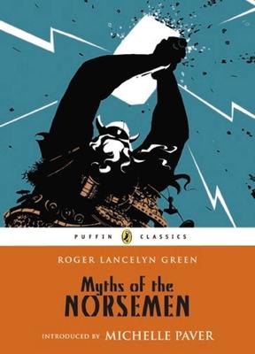 Myths of the Norsemen - Green, Roger Lancelyn