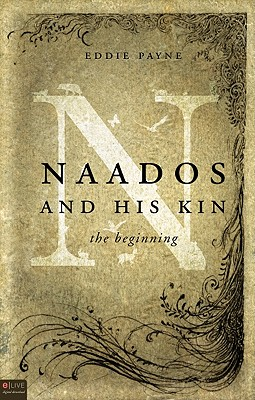 Naados and His Kin: The Beginning - Payne, Eddie