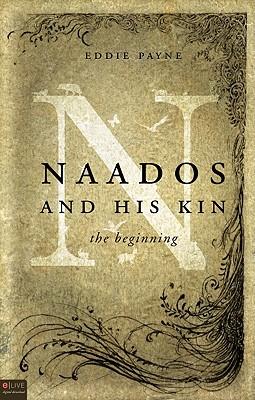 Naados and His Kin: The Beginning - Payne, Eddie