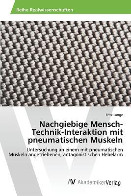 Nachgiebige Mensch-Technik-Interaktion Mit Pneumatischen Muskeln - Lange Fritz