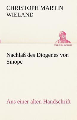 Nachlass Des Diogenes Von Sinope - Wieland, Christoph Martin