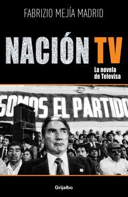 Nacion TV: La Novela de Televisa - Mejia Madrid, Fabrizio