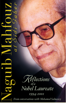 Naguib Mahfouz at Sidi Gaber: Reflections of a Nobel Laureate, 1994-2001 - Mahfouz, Naguib, and Salmawy, Mohamed (Volume editor)