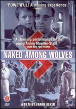 Naked Among Wolves - Frank Beyer