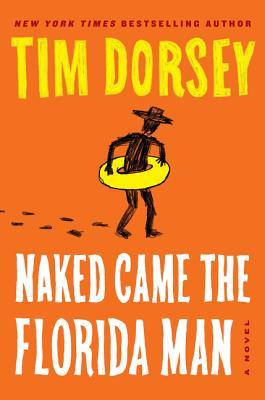 Naked Came the Florida Man - Dorsey, Tim