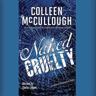 Naked Cruelty: A Carmine Delmonico Novel - McCullough, Colleen
