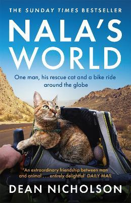 Nala's World: One man, his rescue cat and a bike ride around the globe - Nicholson, Dean