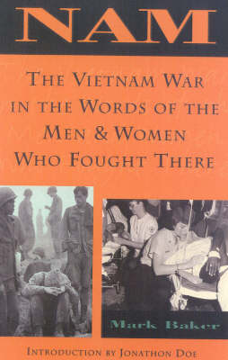 Nam: The Vietnam War in the Words of the Men and Women Who Fought There - Baker, Mark