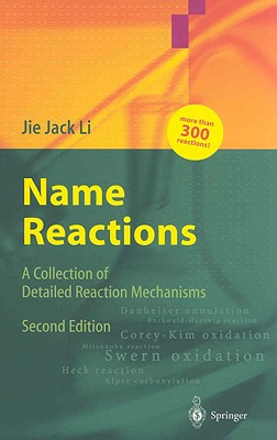 Name Reactions: A Collection of Detailed Reaction Mechanisms - Li, Jie Jack