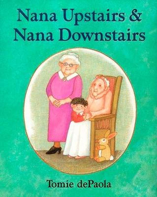 Nana Upstairs and Nana Downstairs - dePaola, Tomie