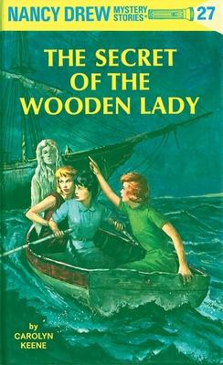 Nancy Drew 27: the Secret of the Wooden Lady - Keene, Carolyn