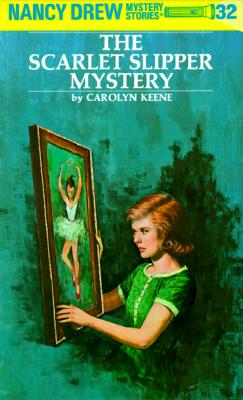 Nancy Drew 32: The Scarlet Slipper Mystery - Keene, Carolyn