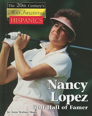 Nancy Lopez: Golf Hall of Famer - Sharp, Anne Wallace