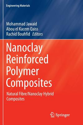 Nanoclay Reinforced Polymer Composites: Natural Fibre/Nanoclay Hybrid Composites - Jawaid, Mohammad (Editor), and Qaiss, Abou El Kacem (Editor), and Bouhfid, Rachid (Editor)