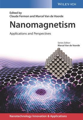 Nanomagnetism: Applications and Perspectives - Fermon, Claude (Editor), and Van de Voorde, Marcel (Editor)
