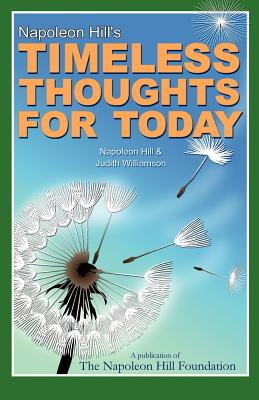 Napoleon Hill's Timeless Thoughts for Today - Hill, Napoleon, and Williamson, Judith