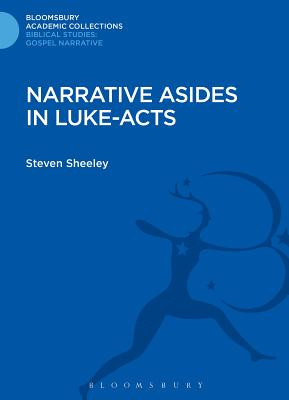 Narrative Asides in Luke-Acts - Sheeley, Steven M.