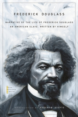 Narrative of the Life of Frederick Douglass: An American Slave, Written by Himself - Douglass, Frederick, and Stepto, Robert B (Introduction by)