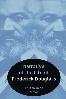 Narrative of the Life of Frederick Douglass: An American Slave - Douglass, Frederick, and Larvae Editions (Editor)