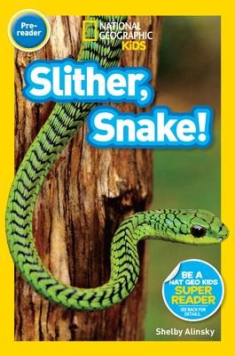 Nat Geo Readers Slither, Snake! Pre-reader - Alinsky, Shelby