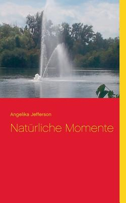 Nat Rliche Momente - Jefferson, Angelika