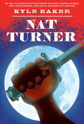 Nat Turner - Baker, Kyle