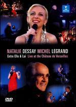 Natalie Dessay/Michel Legrand: Entre Elle et Lui - Live at the Château de Versailles