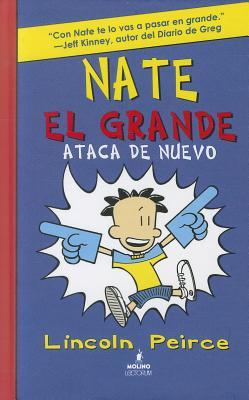 Nate El Grande Ataca de Nuevo - Peirce, Lincoln
