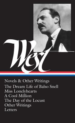Nathanael West: Novels & Other Writings (Loa #93): The Dream Life of Balso Snell / Miss Lonelyhearts / A Cool Million / The Day of the Locust / Screenplays and Correspondence - West, Nathanael, and Bercovich, Sacvan (Editor)