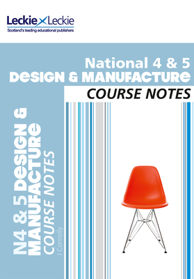 National 4/5 Design and Manufacture Course Notes - Connolly, Jill