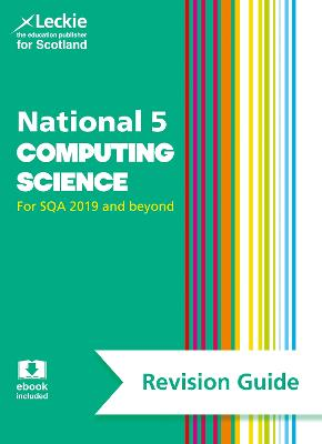 National 5 Computing Science Success Guide - Krachan, Ray, and Hastings, and Leckie, Leckie and