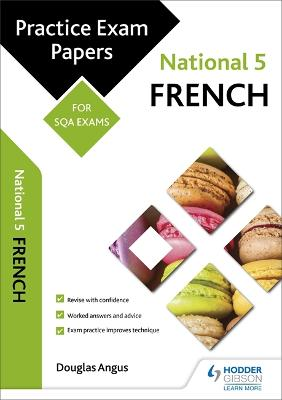 National 5 French: Practice Papers for SQA Exams - Angus, Douglas