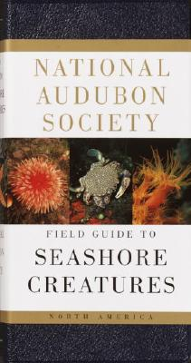 National Audubon Society Field Guide to Seashore Creatures: North America - Meinkoth, Norman A