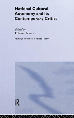 National-Cultural Autonomy and Its Contemporary Critics - Nimni, Ephraim (Editor)