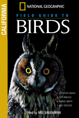 National Geographic Field Guide to Birds: California - Brownell-Grogan, Barbara (Editor), and Baughman, Mel (Editor)
