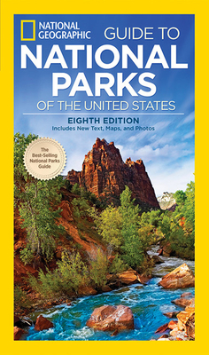National Geographic Guide to National Parks of the United States - National Geographic, and Schermeister, Phil (Photographer)