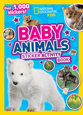 National Geographic Kids Baby Animals Sticker Activity Book - Kids, National Geographic